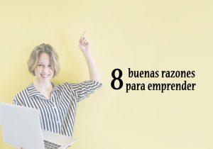 8 buenas razones para emprender